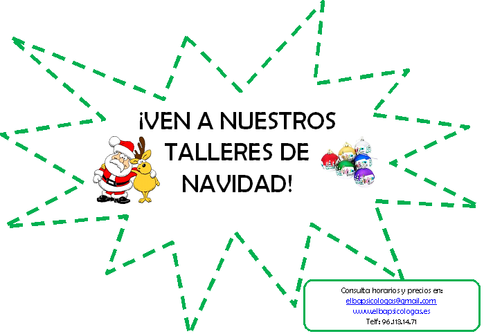 Talleres para Navidad, la semana del 17 al 21 de Diciembre y los días: 26, 27 y 28 de Diciembre.  Información y reservas enTlf:96. 113. 14. 71 o en elbapsicologas@gmail.com  …